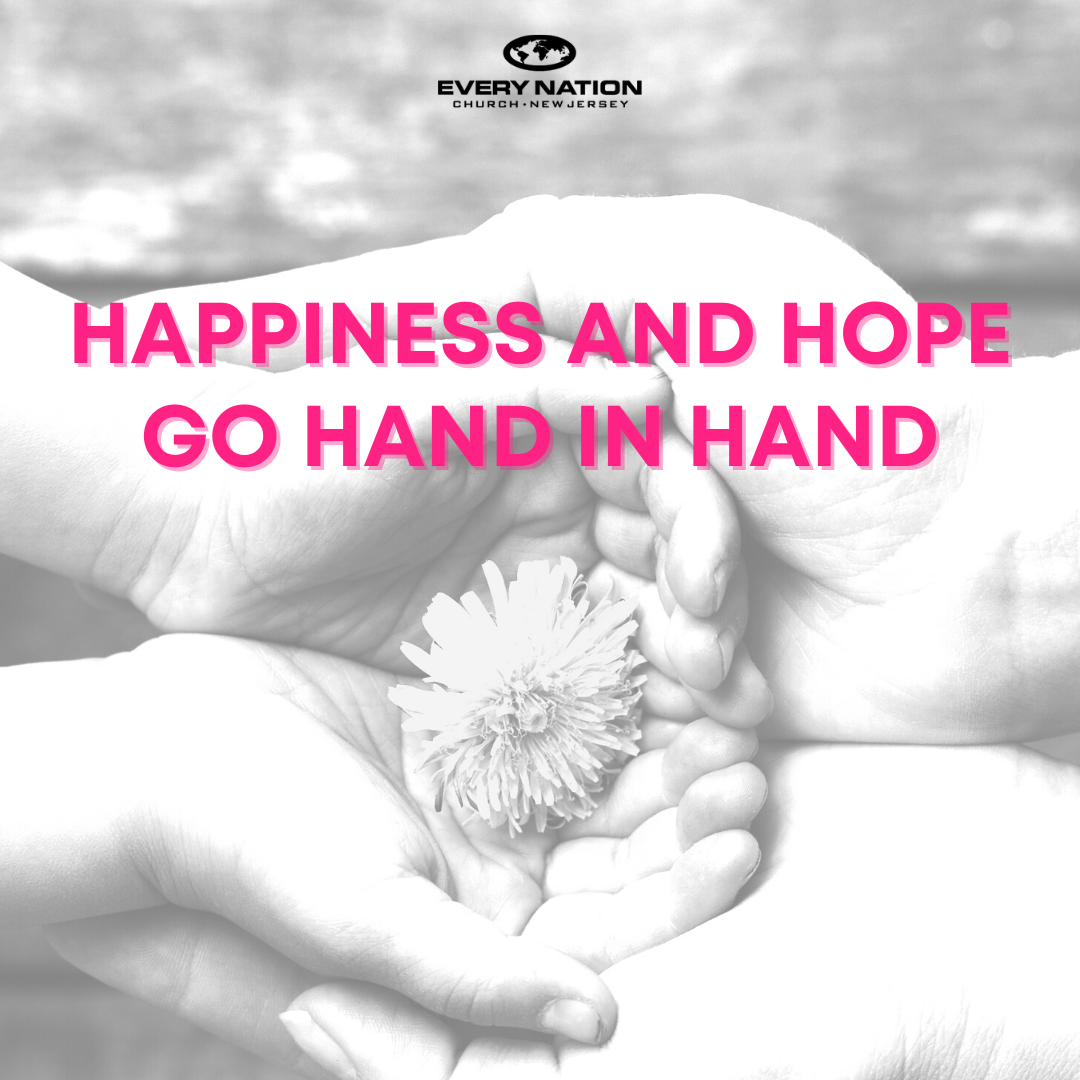 Happiness and Hope Go Hand in Hand